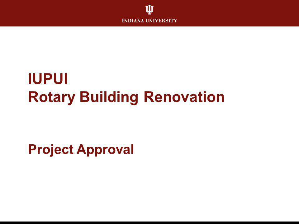 IUPUI Rotary Building Renovation Project Approval