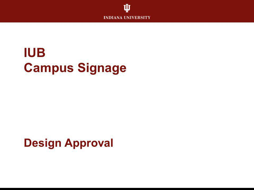 IUB Campus Signage Design Approval
