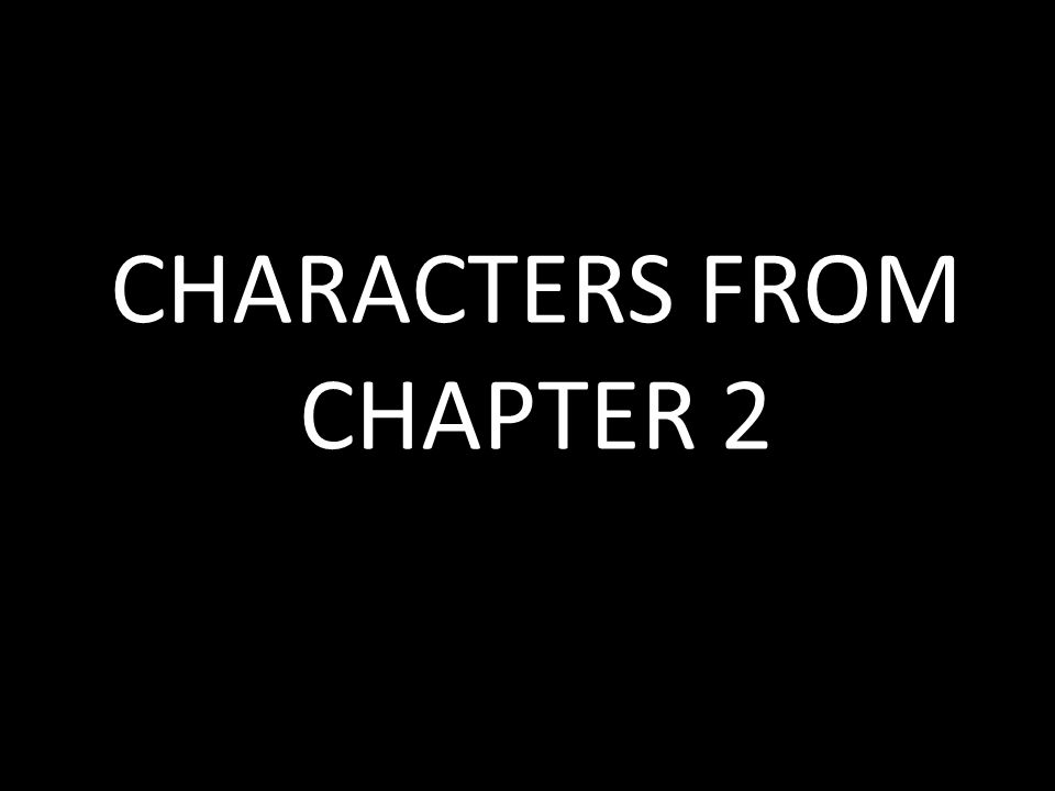 CHARACTERS FROM CHAPTER 2