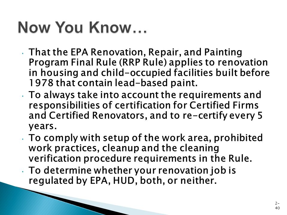 That the EPA Renovation, Repair, and Painting Program Final Rule (RRP Rule) applies to renovation in housing and child-occupied facilities built befor