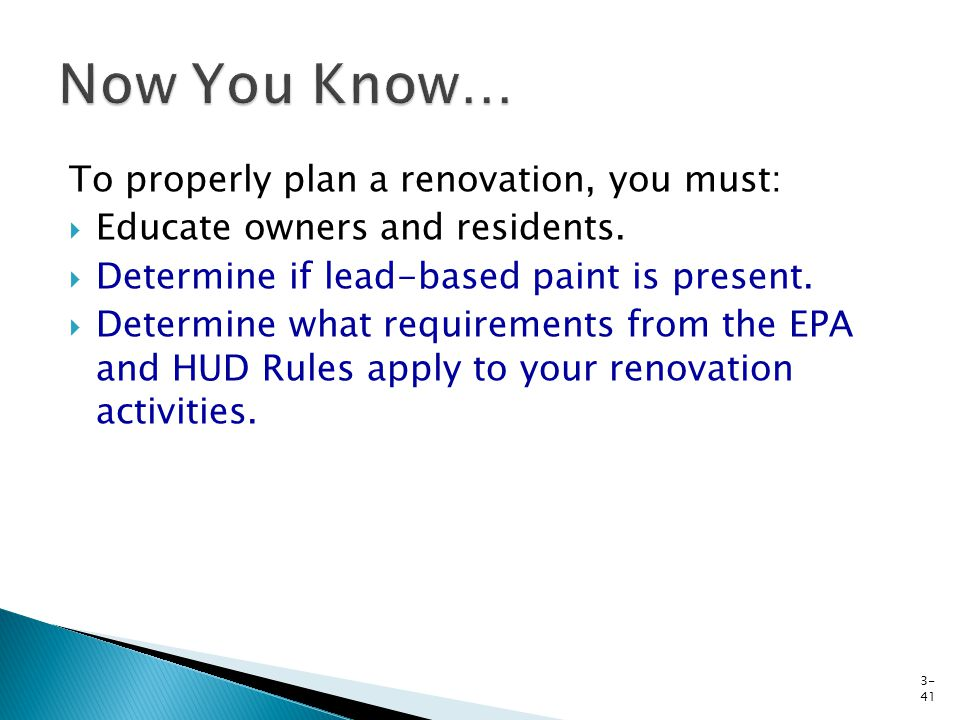 To properly plan a renovation, you must: Educate owners and residents.