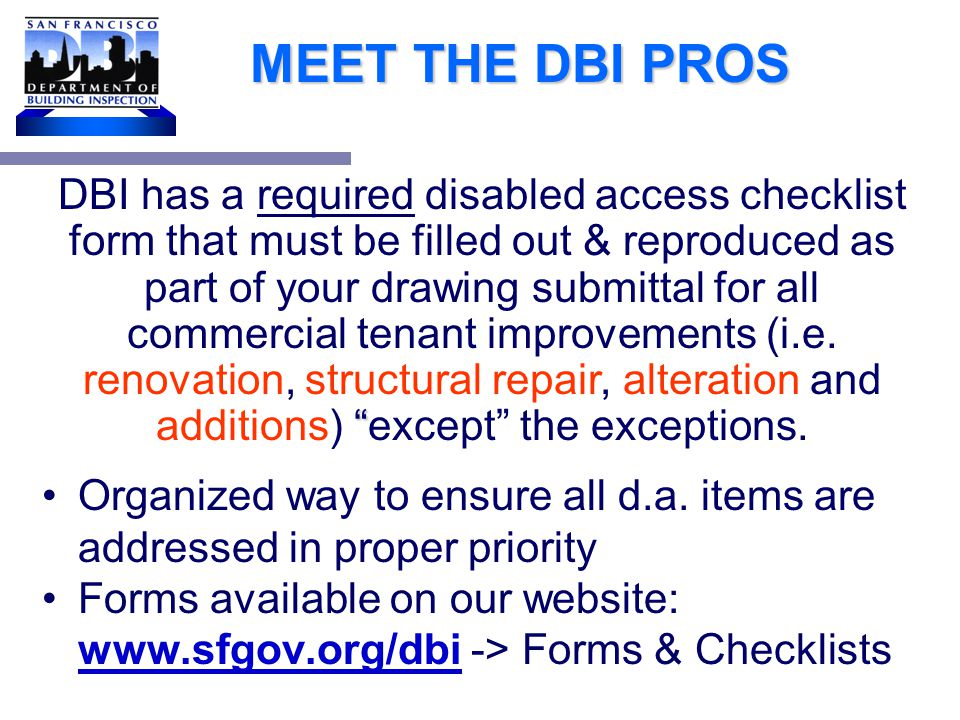 MEET THE DBI PROS If your project is over the current Threshold, then your disability upgrade requirements are not limited in most cases.