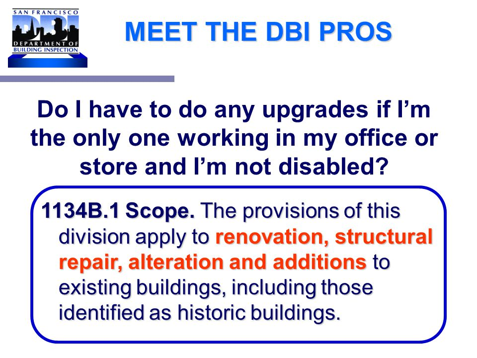 MEET THE DBI PROS For small projects: Painful we know Drawings to document d.a.