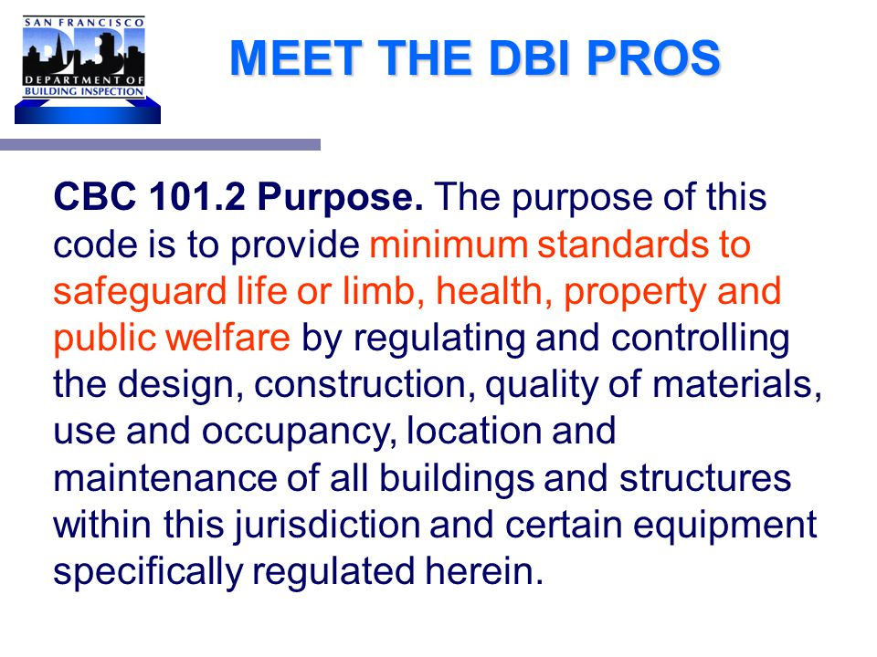 MEET THE DBI PROS Civil Rights legislation led to inclusion in Building Codes Equal treatment for everyone Investment into your business