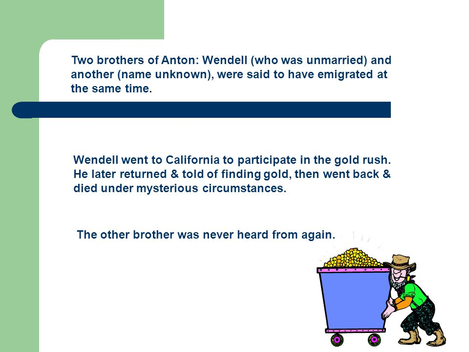 Anton and Katherine had seven children in Germany, but the twin girls and a girl and boy died under the age of three.