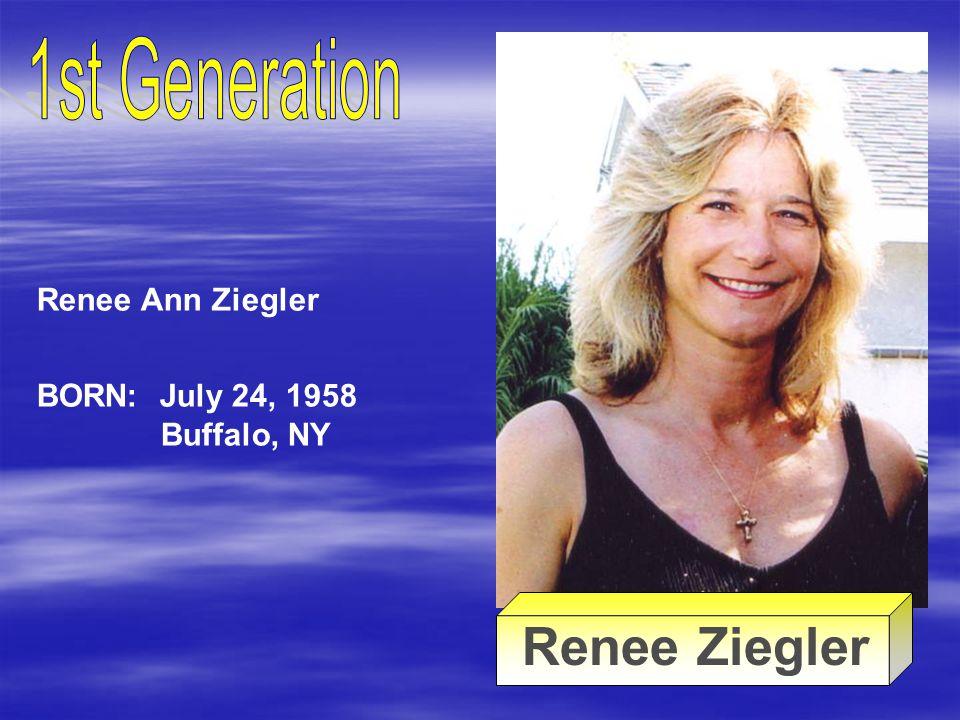 Kenneth Ziegler Rose Ellen Schlichte Renee Ann Ziegler
