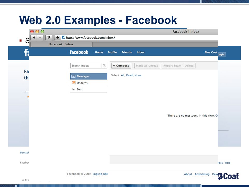 © Blue Coat Systems, Inc. 2010. All Rights Reserved. Web 2.0 Examples - Facebook Still a toy or already a tool?