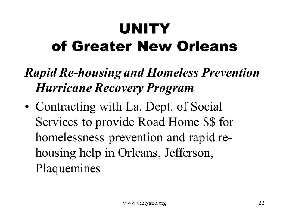 www.unitygno.org22 UNITY of Greater New Orleans Rapid Re-housing and Homeless Prevention Hurricane Recovery Program Contracting with La.