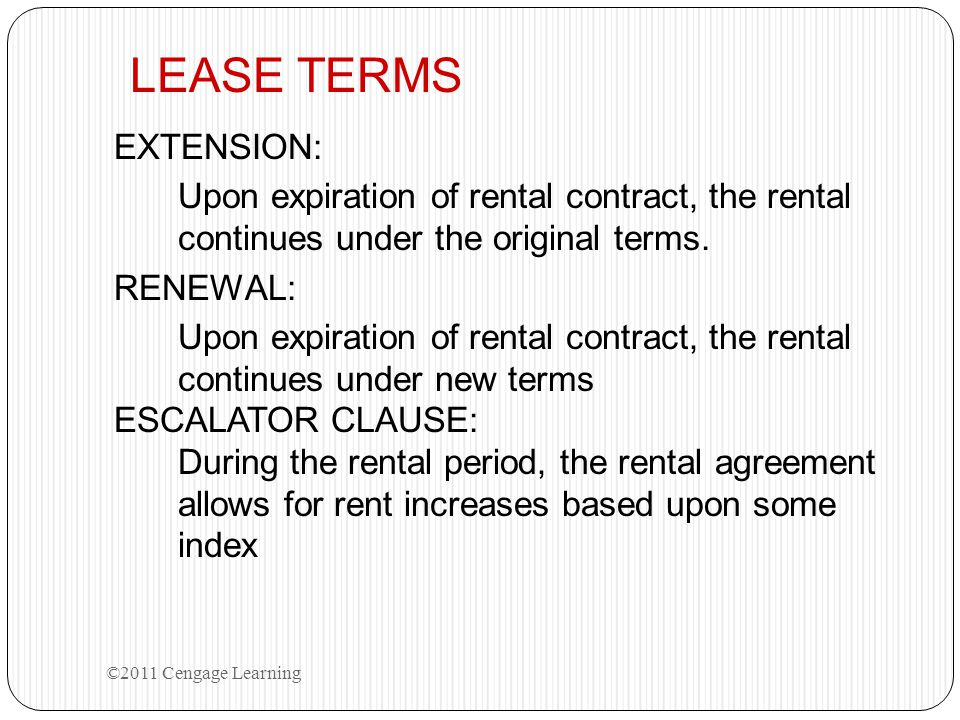 LEASE TERMS EXTENSION: Upon expiration of rental contract, the rental continues under the original terms. RENEWAL: Upon expiration of rental contract,