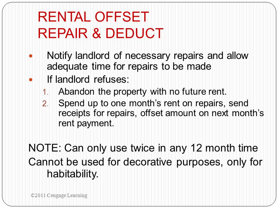 RENTAL OFFSET REPAIR & DEDUCT Notify landlord of necessary repairs and allow adequate time for repairs to be made If landlord refuses: 1. Abandon the