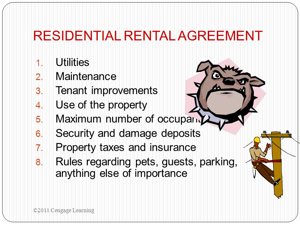 RESIDENTIAL RENTAL AGREEMENT 1. Utilities 2. Maintenance 3. Tenant improvements 4. Use of the property 5. Maximum number of occupants 6. Security and