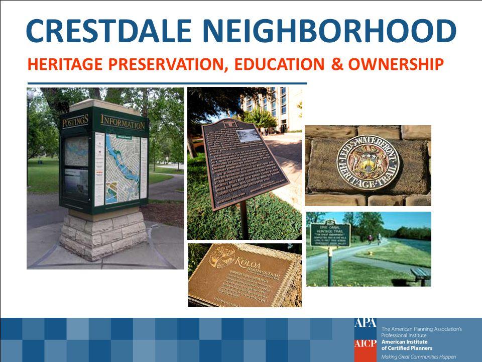 CRESTDALE NEIGHBORHOOD HERITAGE PRESERVATION, EDUCATION & OWNERSHIP