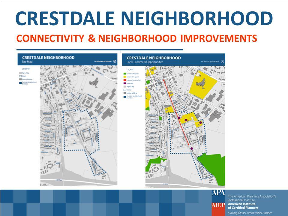 CRESTDALE NEIGHBORHOOD CONNECTIVITY & NEIGHBORHOOD IMPROVEMENTS
