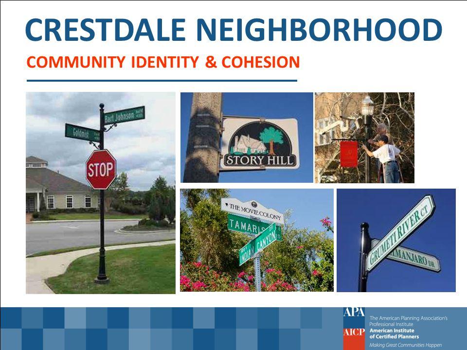 CRESTDALE NEIGHBORHOOD COMMUNITY IDENTITY & COHESION