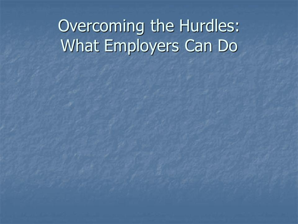 Overcoming the Hurdles: What Employers Can Do