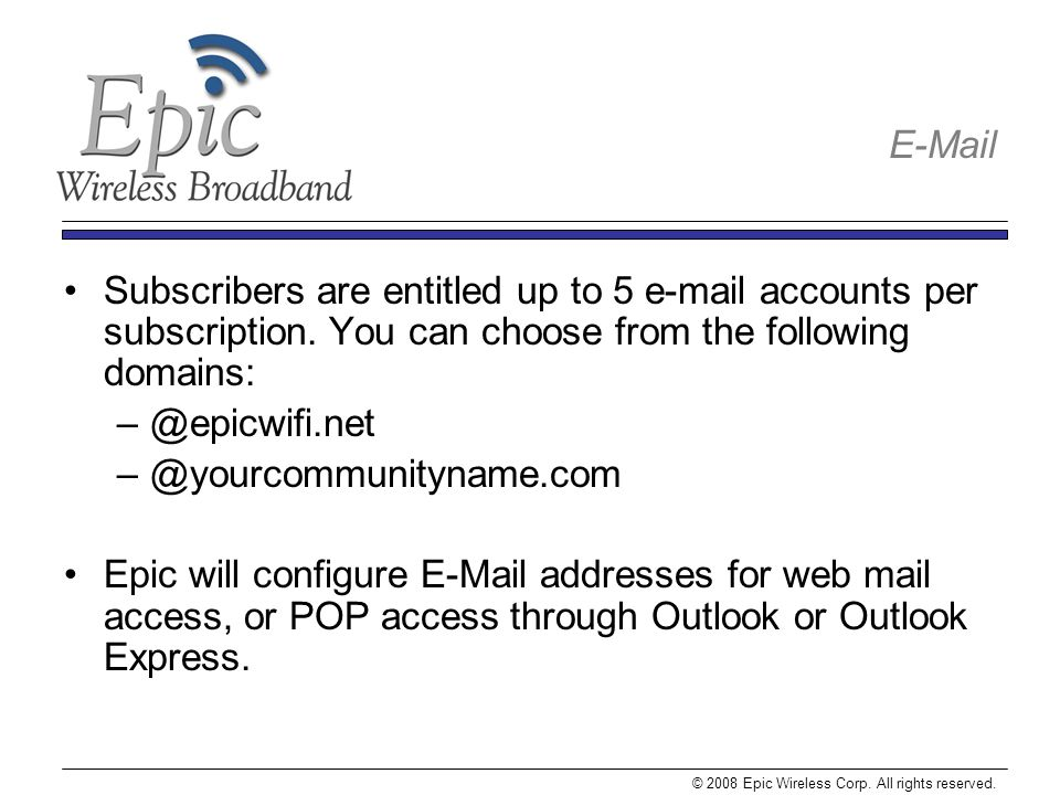 Subscribers are entitled up to 5 e-mail accounts per subscription.
