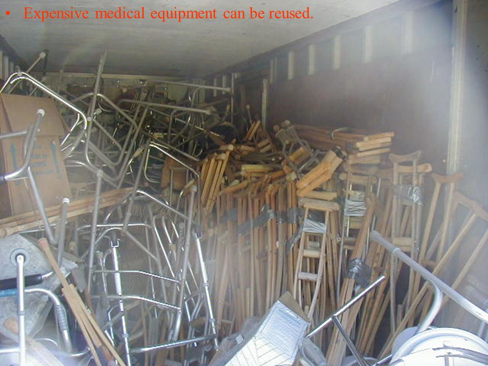 Expensive medical equipment can be reused.