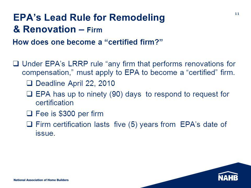 EPAs Lead Rule for Remodeling & Renovation – Firm How does one become a certified firm.