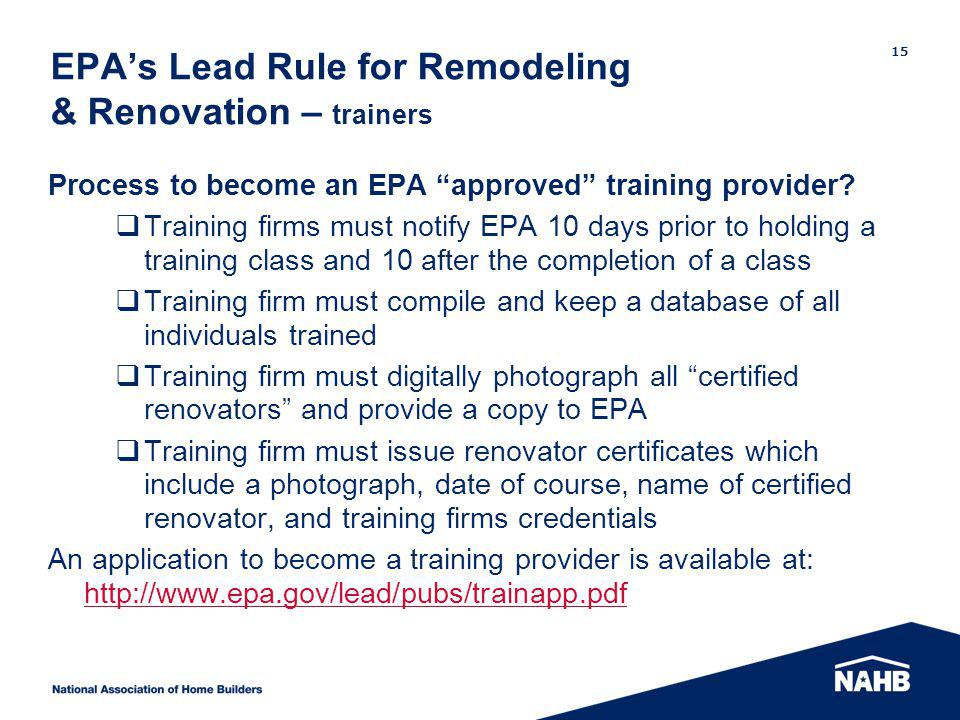 EPAs Lead Rule for Remodeling & Renovation – trainers Process to become an EPA approved training provider.