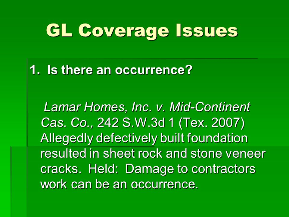 GL Coverage Issues 1. Is there an occurrence. Lamar Homes, Inc.