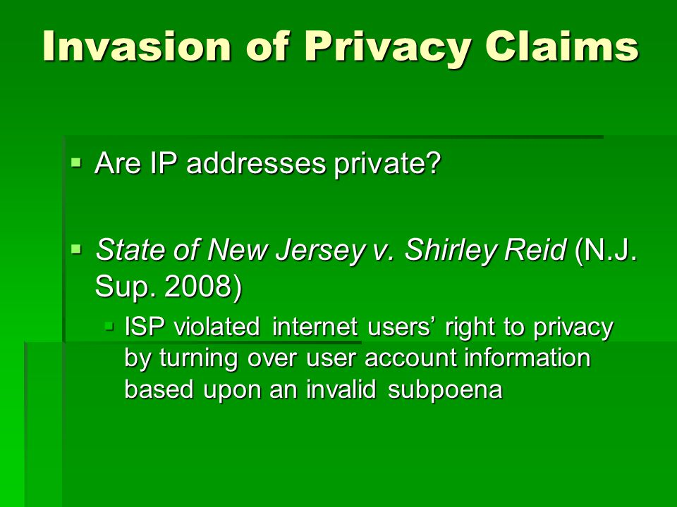 Invasion of Privacy Claims Are IP addresses private.