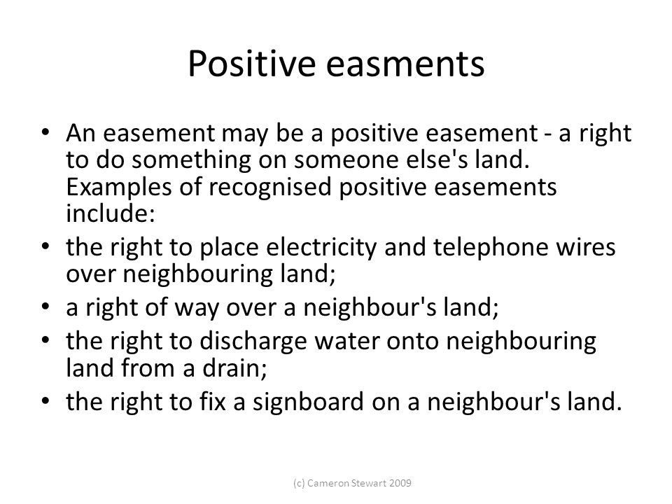 (c) Cameron Stewart 2009 Creation of Easements When old system land is conveyed, the CA s 67 deems the conveyance to include any easements attached to the land unless a contrary intention is expressed (dont have to use old forms of conveyance).