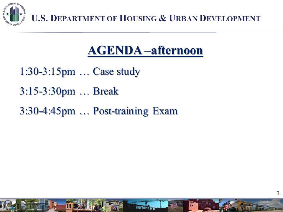 AGENDA –afternoon 1:30-3:15pm … Case study 3:15-3:30pm … Break 3:30-4:45pm … Post-training Exam 3 U.S.
