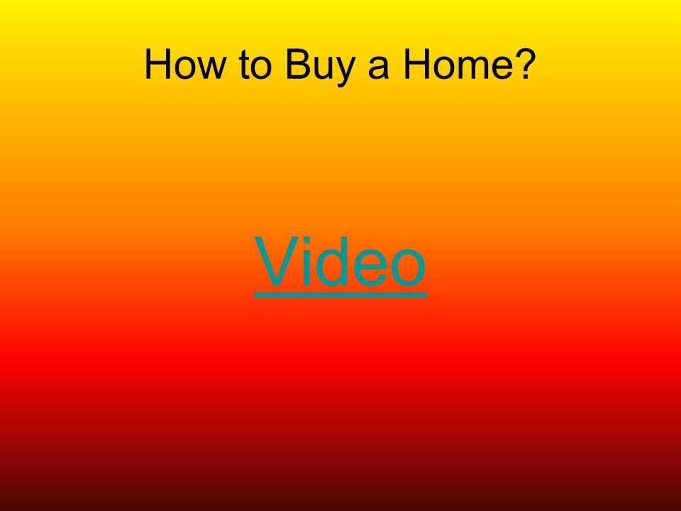 How to Buy a Home Video