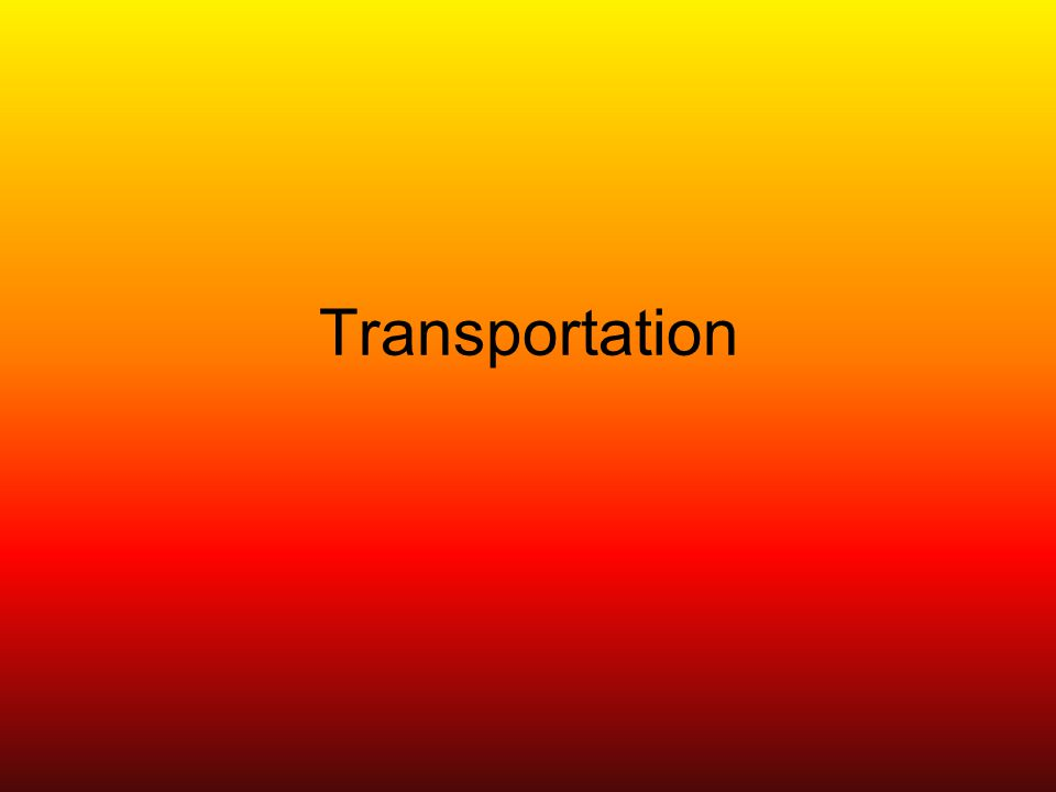Individual transportation –Bicycles –In-line skates –Motorcycles Public transportation Carpooling