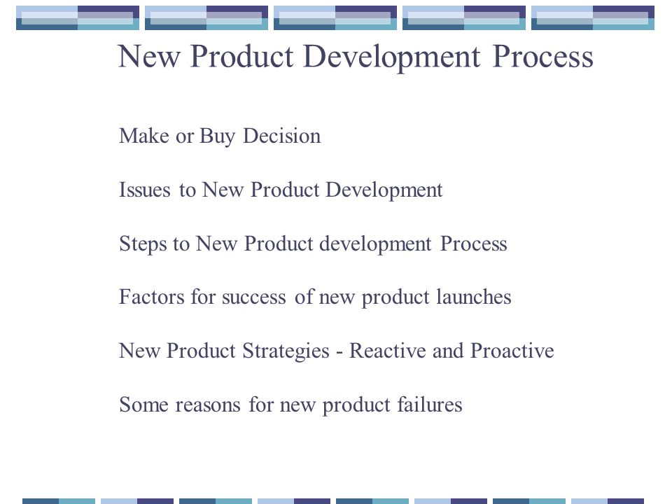 Developing New Products Firm end òNew Product Development Process Consumer end òConsumer Adoption Process