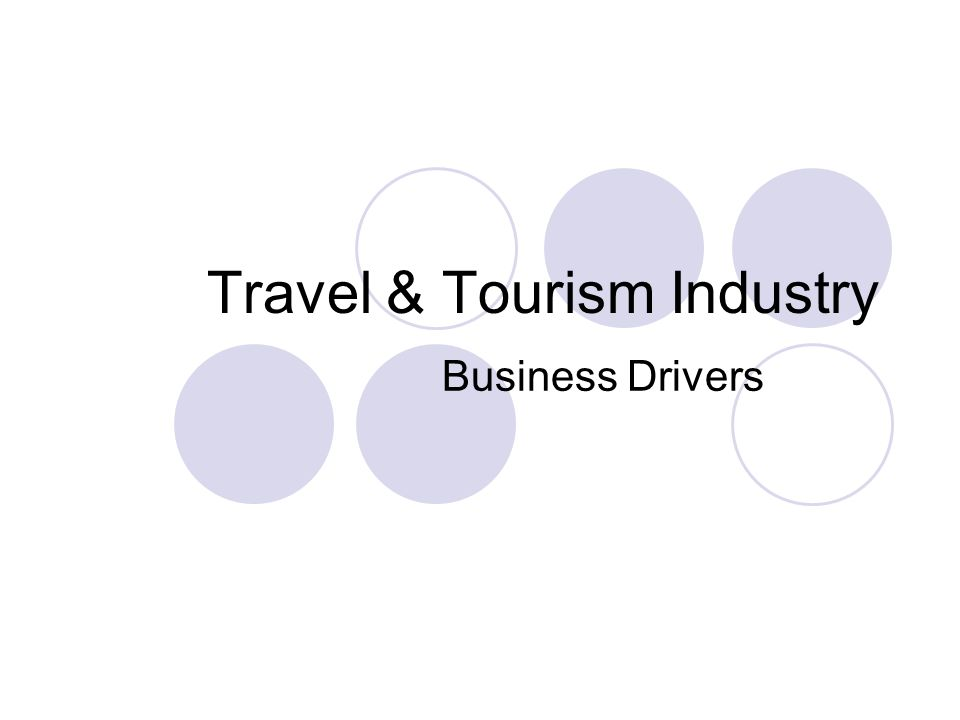 Travel & Tourism Industry Business Drivers