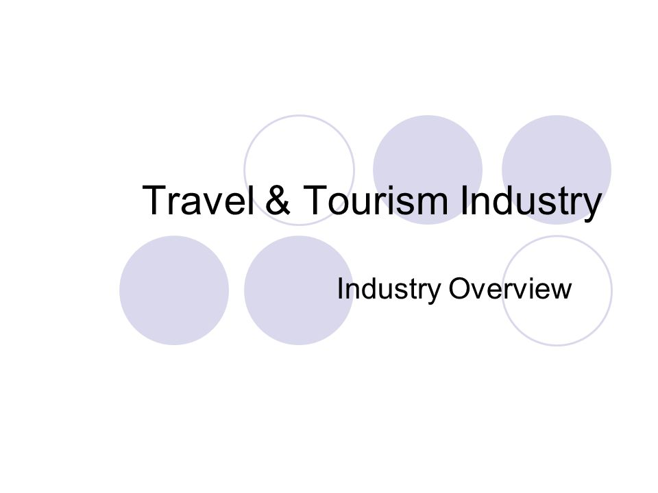 Travel & Tourism Industry Industry Overview