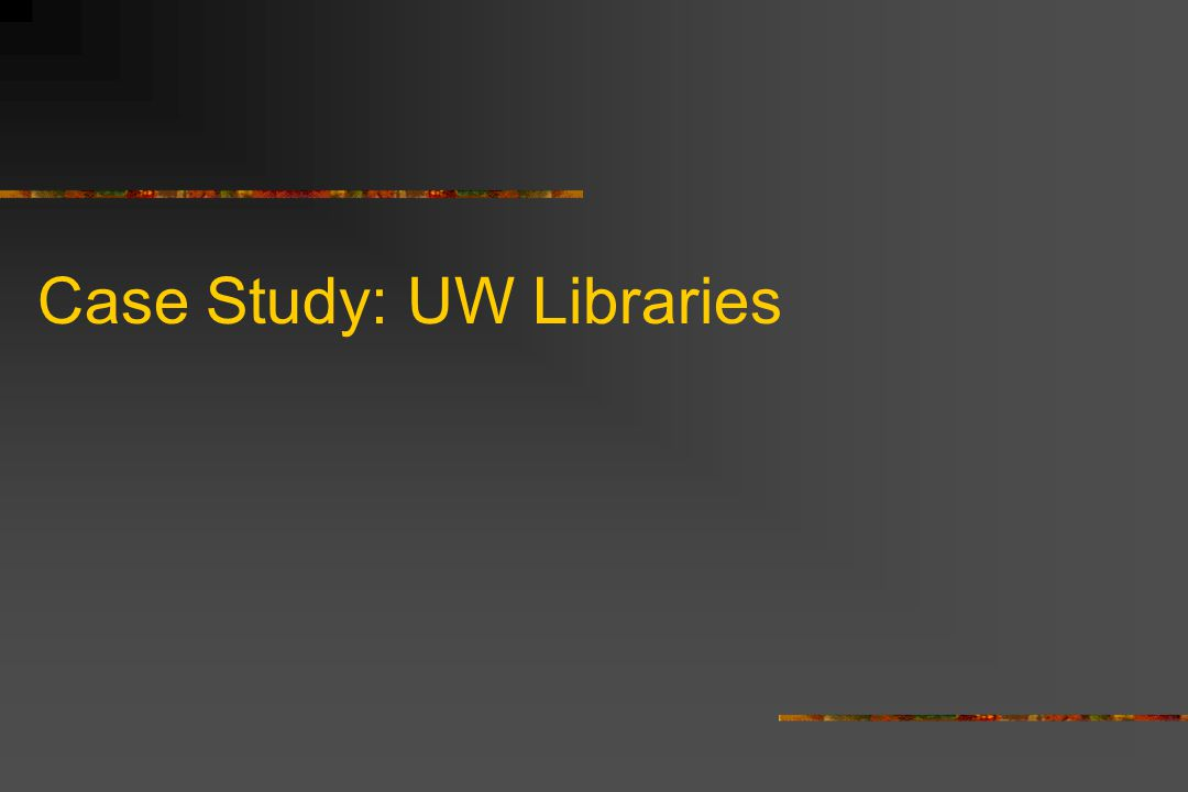 Case Study: UW Libraries