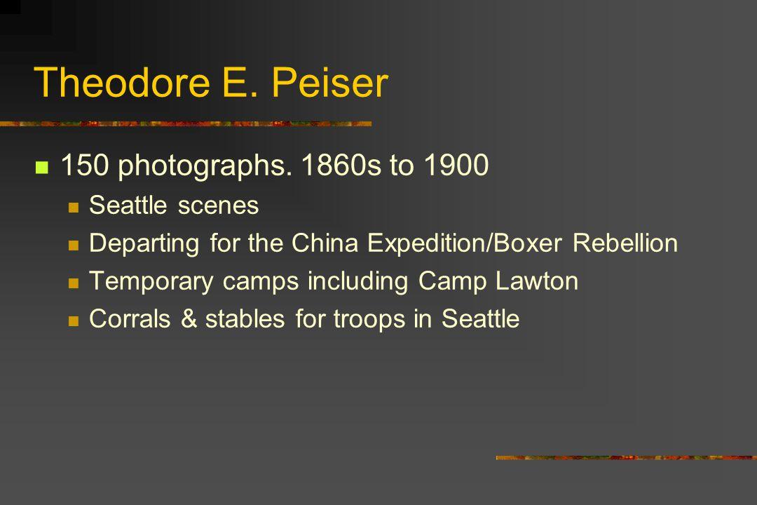 Theodore E.Peiser 150 photographs.