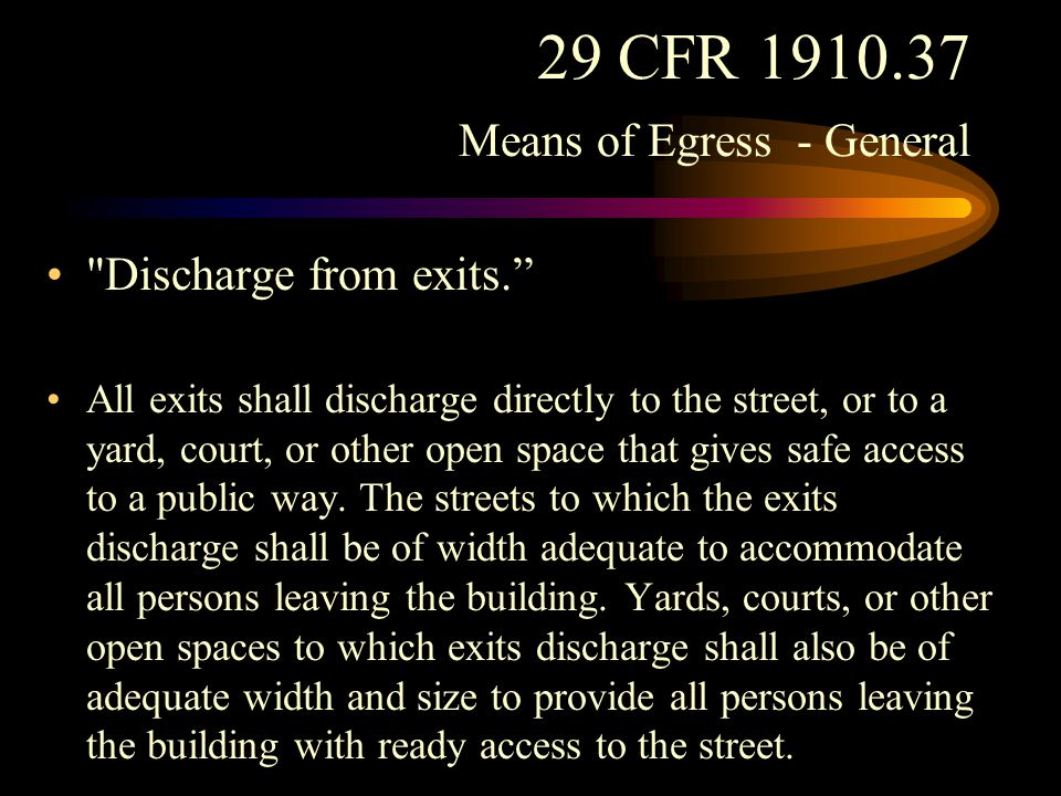 29 CFR 1910.37 Means of Egress - General Stairs and other exits shall be so arranged as to make clear the direction of egress to the street.