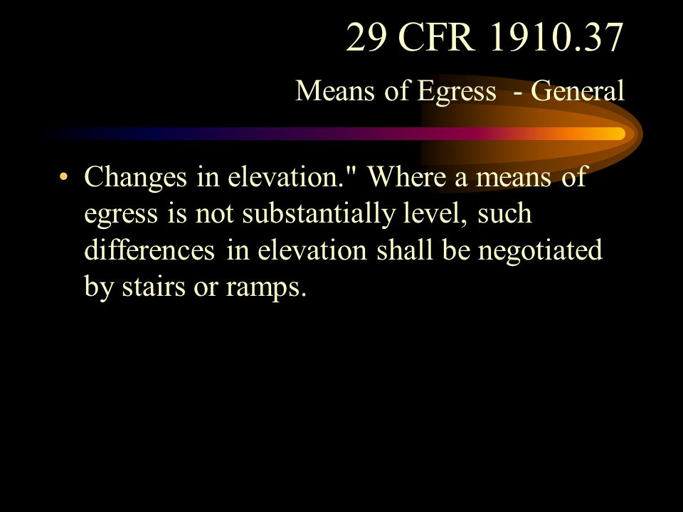 29 CFR 1910.37 Means of Egress - General Maintenance and workmanship.