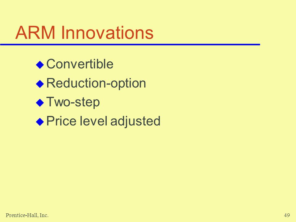 Prentice-Hall, Inc.49 ARM Innovations Convertible Reduction-option Two-step Price level adjusted