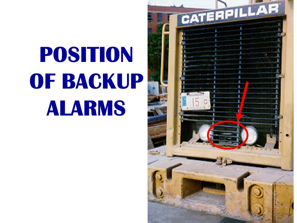 POSITION OF BACKUP ALARMS
