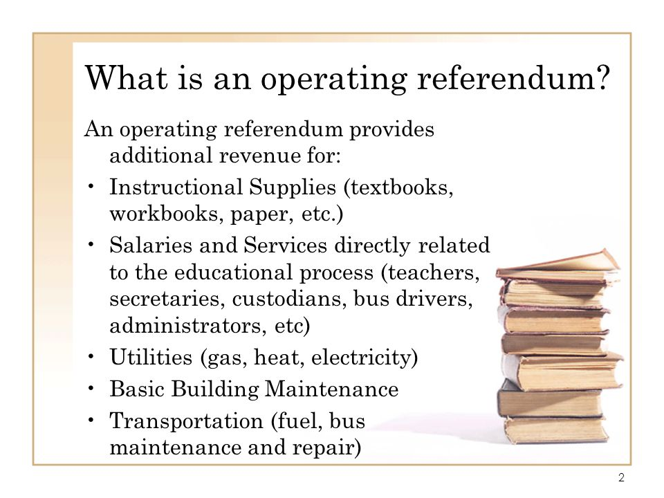 13 What will the operating referendum be used for.