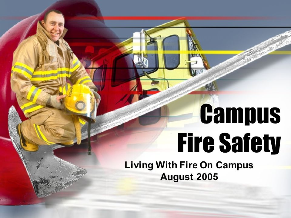 Campus Fire Safety Living With Fire On Campus August 2005