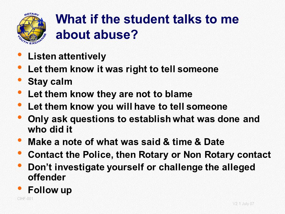 V2.1 July 07 CIHF-001 What if the student talks to me about abuse.