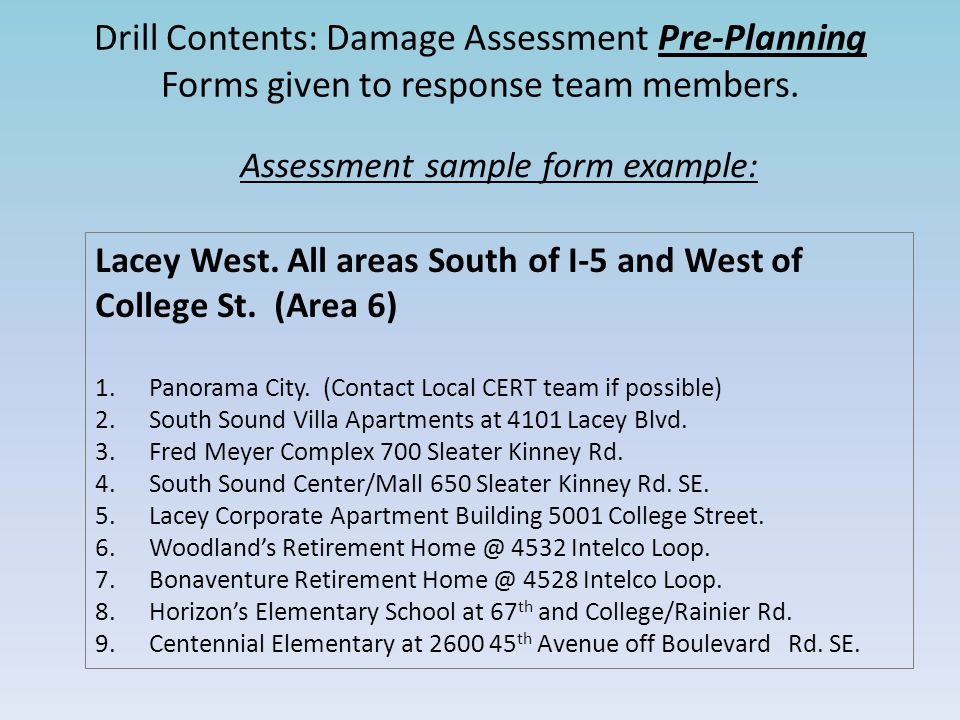 Drill Contents: Damage Assessment Pre-Planning Forms given to response team members. Lacey West. All areas South of I-5 and West of College St. (Area