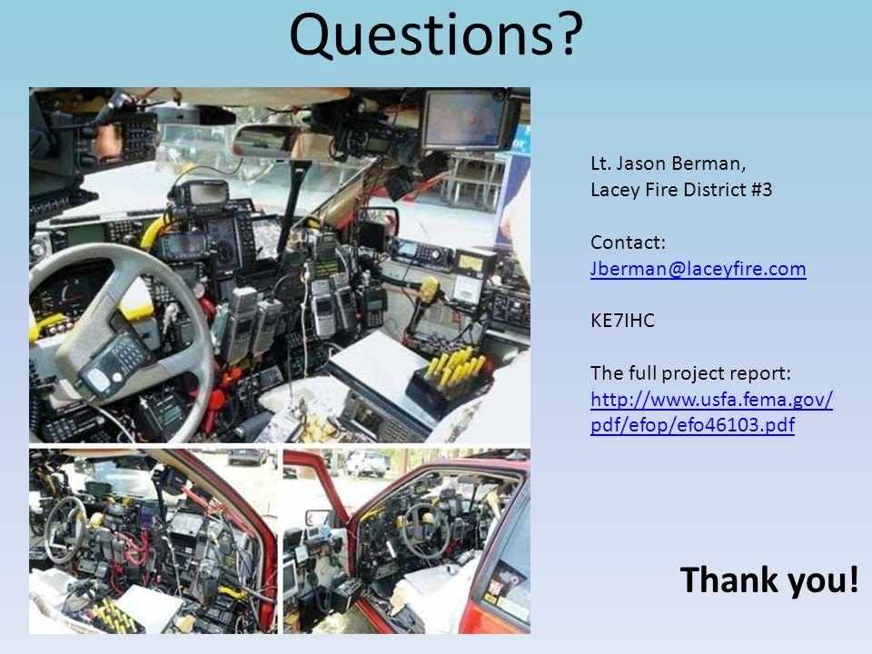 Questions? Thank you! Lt. Jason Berman, Lacey Fire District #3 Contact: Jberman@laceyfire.com Jberman@laceyfire.com KE7IHC The full project report: ht
