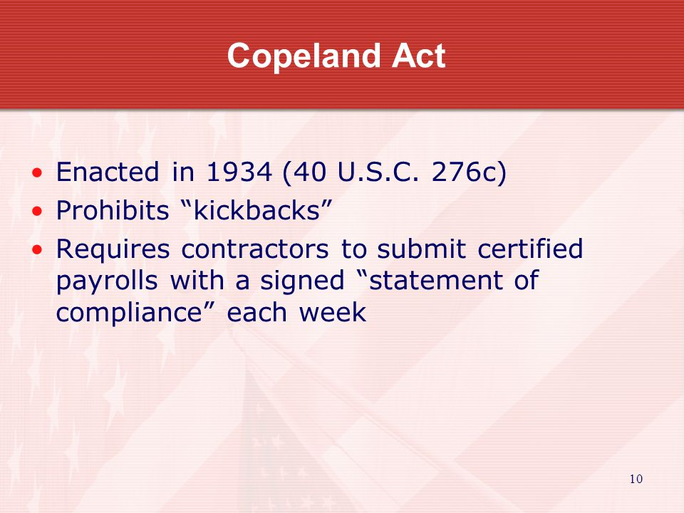 10 Copeland Act Enacted in 1934 (40 U.S.C.