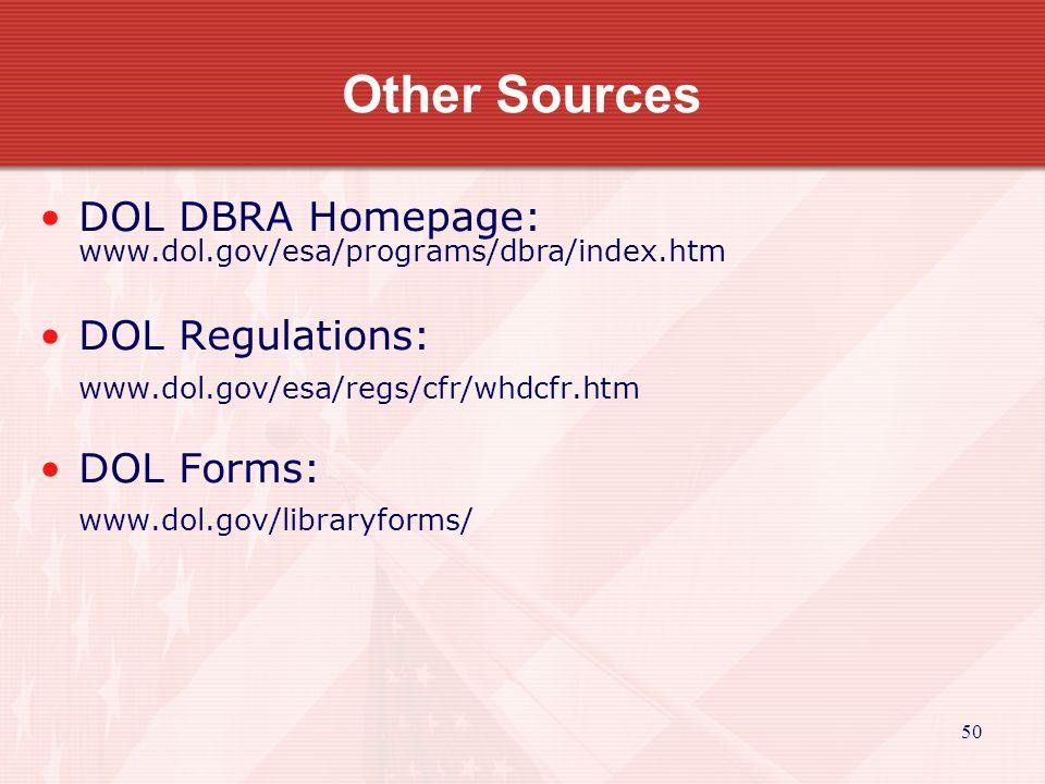 50 Other Sources DOL DBRA Homepage: www.dol.gov/esa/programs/dbra/index.htm DOL Regulations: www.dol.gov/esa/regs/cfr/whdcfr.htm DOL Forms: www.dol.gov/libraryforms/