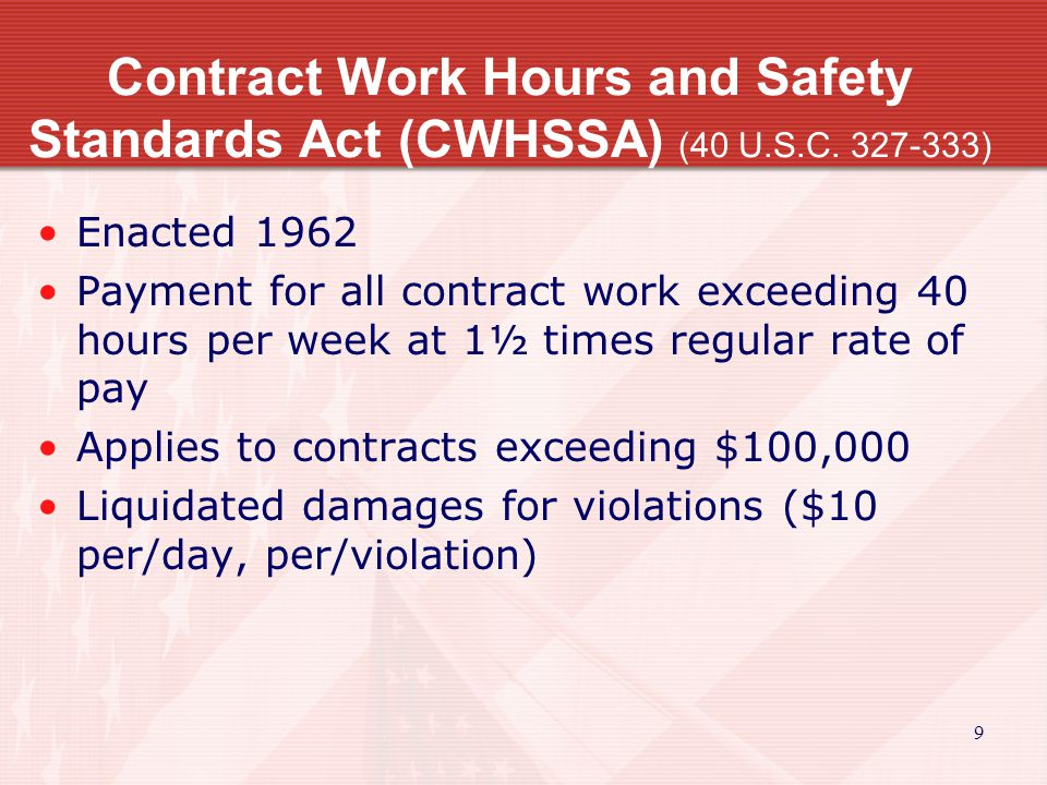 9 Contract Work Hours and Safety Standards Act (CWHSSA) (40 U.S.C.