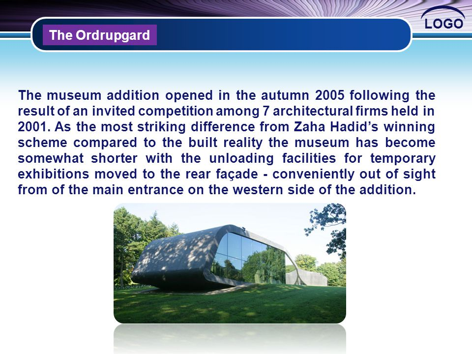 LOGO The Ordrupgard The museum addition opened in the autumn 2005 following the result of an invited competition among 7 architectural firms held in 2