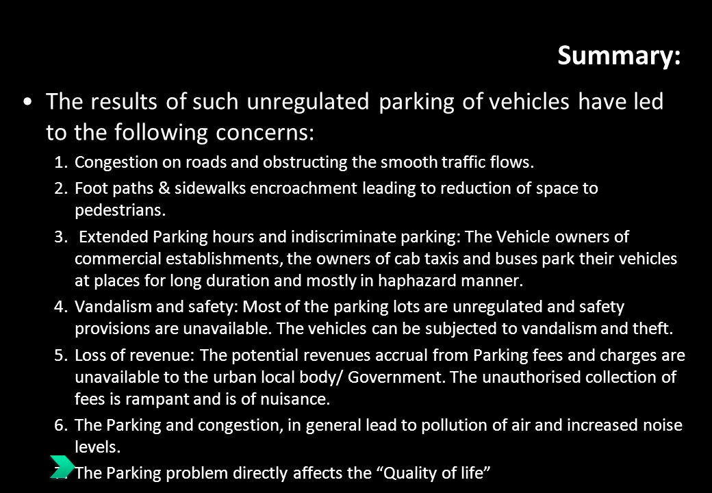 Summary: The results of such unregulated parking of vehicles have led to the following concerns: 1.Congestion on roads and obstructing the smooth traf