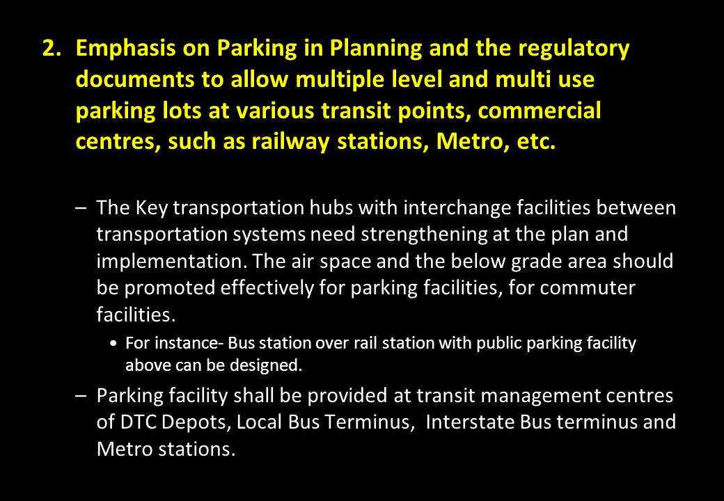 2.Emphasis on Parking in Planning and the regulatory documents to allow multiple level and multi use parking lots at various transit points, commercia