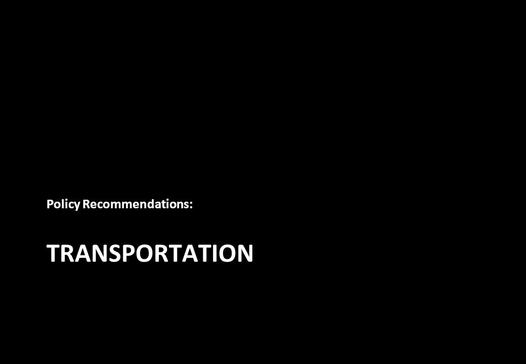 TRANSPORTATION Policy Recommendations: